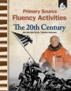 Primary Source Fluency Activities: The 20th Century: Grades 4-8 - Wendy Conklin