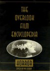 The Overlook Film Encyclopedia: Horror - Phil Hardy