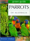 Green Guide Parrots of Australia (Australian Green Guides) - Terence Lindsey