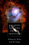 Galaxies and the Cosmic Frontier - Sigmund W. Freud, Paul W. Hodge