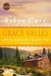 Grace Valley - Im Schutz des Morgens - Robyn Carr, Gisela Schmitt