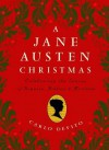 A Jane Austen Christmas: Celebrating the Season of Romance, Ribbons and Mistletoe - Carlo DeVito