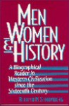 Men, Women, and History: A Biographical Reader in Western Civilization Since the Sixteenth Century - Roland N. Stromberg