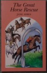 The Great Horse Rescue - Jane Ayres