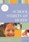 School Starts at Home: Simple Ways to Make Learning Fun - Cheri Fuller