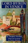 Lord Byron in Venice: A Play in Three Acts - Jacques Ancelot, Frank J. Morlock