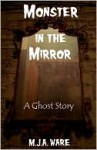 Monster in the Mirror - A Short Story - MJ Ware