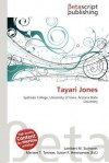 Tayari Jones - Lambert M. Surhone, Mariam T. Tennoe, Susan F. Henssonow