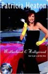 Motherhood and Hollywood Motherhood and Hollywood Motherhood and Hollywood - Patricia Heaton