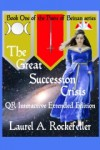 The Great Succession Crisis QR Interactive Extended Edition (Peers of Beinan, #1.8QR) - Laurel A. Rockefeller