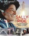 Sally Ride: A Photobiography of America's Pioneering Woman in Space - Tam O' Shaughnessy