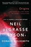 Origins: Fourteen Billion Years of Cosmic Evolution - Neil deGrasse Tyson, Donald Goldsmith