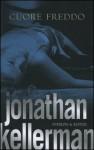 Cuore Freddo - Jonathan Kellerman