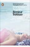 Bonjour Tristesse: and, A Certain Smile - Francoise Sagan, Heather Lloyd, Rachel Cusk
