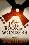 The Lost Book of Wonders - Chad Brecher
