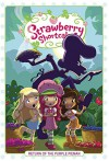 Strawberry Shortcake Volume 1: Return of the Purple Pieman - Georgia Ball
