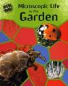 Microscopic Life In The Garden (Ward, Brian R. Micro World.) - Brian R. Ward