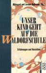 Unser Kind geht auf die Waldorfschule - Hildegard Bußmann, Jochen Bußmann