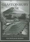 Glastonbury Tor: A Guide to the History & Legends - Nicholas R. Mann