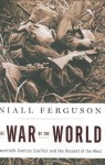 The War of the World: Twentieth-Century Conflict and the Descent of the West - Niall Ferguson