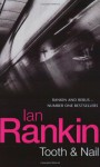 Tooth and Nail (Inspector John Rebus Series #3) - Ian Rankin