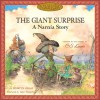 The Giant Surprise: A Narnia Story - Hiawyn Oram, C.S. Lewis, Hiawyn Orem, Tudor Humphries