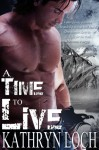 A Time to Live - Kathryn Loch