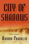 City of Shadows: A Novel of Suspense - Ariana Franklin