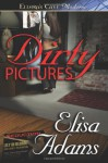Dirty Pictures - Elisa Adams