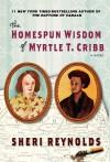 The Homespun Wisdom of Myrtle T. Cribb - Sheri Reynolds