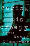Caring Is Creepy - David Zimmerman