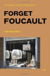 Forget Foucault (Semiotext(e) / Foreign Agents) - Jean Baudrillard, Mark Polizzotti, Lee Hildreth, Phil Beitchman