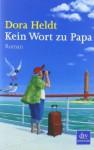 Kein Wort zu Papa - Dora Heldt