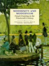 Modernity and Modernism: French Painting in the Nineteenth Century - Francis Frascina, Tamar Garb, Nigel Blake, Briony Fer, Charles Harrison