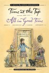 Time at the Top and All in Good Time: Two Novels - Edward Ormondroyd, Charles Geer, Jolly Roger Bradfield