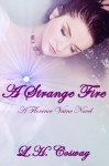 A Strange Fire - L.H. Cosway