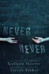 Never Never - Tarryn Fisher, Colleen Hoover