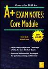 A+ Exam Notes: Core Module (Exam Notes) - David Groth, Michael Jones