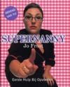 Supernanny: eerste hulp bij opvoeden - Jo Frost, Carolien Metaal
