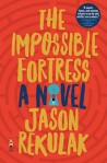 The Impossible Fortress - Jason Rekulak