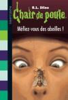 Méfiez-vous des abeilles ! (Chair de Poule, #5) - R.L. Stine, Marie-Helene Delval