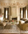 French Room, The - Betty Lou Phillips