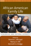 African American Family Life: Ecological and Cultural Diversity - Vonnie C. McLoyd, Nancy E. Hill, Kenneth A. Dodge