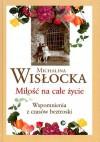 Miłość na całe życie. Wspomnienia z czasów beztroski - Michalina Wisłocka