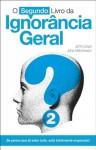 O Segundo Livro da Ignorância Geral - John Lloyd, John Mitchinson