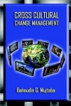 Cross Cultural Change Management - Bahaudin G. Mujtaba