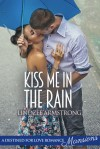 Kiss Me in the Rain (Destined for Love: Mansions) - Lindzee Armstrong