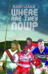 Rugby League Where Are They Now - John Huxley
