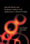 Spectral Theory and Nonlinear Analysis with Applications to Spatial Ecology: Madrid, Spain 14 - 15 June 2004 - S. Cano-casanova