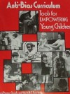 Anti-Bias Curriculum: Tools for Empowering Young Children (NAEYC, No. 242) - Louise Derman-Sparks